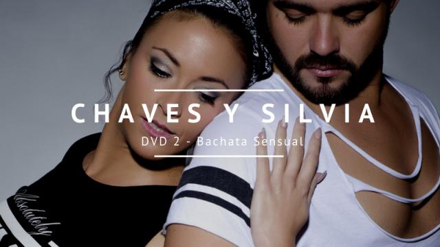 DVD 2 - Bachata con Chaves y Silvia