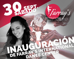 INAUGURACIÓN FARRAY'S INTERNATIONAL DANCE CENTER